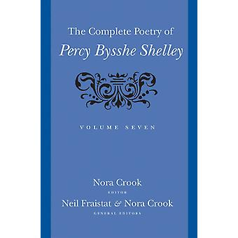 The Complete Poetry of Percy Bysshe Shelley by Percy Bysshe Shelley