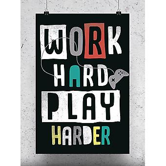 Work Hard Play Harder. Poster -Image by Shutterstock