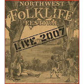 Live From the 2007 Northwest Folklife Festival - Live From the 2007 Northwest Folklife Festival [CD] USA import