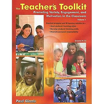 The Teachers Toolkit Volume 1 Promoting Variety Engagement and Motivation in the Classroom US EDITION par Paul Ginnis