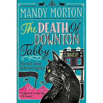 The Death of Downton Tabby by Mandy Morton - 9780749020606 Book