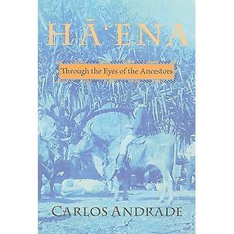 Ha'ena - durch die Augen der Vorfahren von Carlos Andrade - 9780824