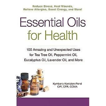Essential Oils for Health - 100 Amazing and Unexpected Uses for Tea Tr