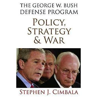 Die Verteidigungsstrategie Programm - Politik - w.- und Krieg durch St