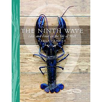 The Ninth Wave - Love and Food on the Isle of Mull by Carla Lamont - 9