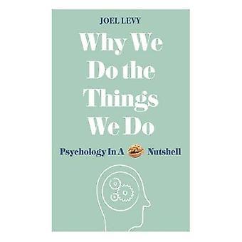 Varför vi gör saker gör vi - psykologi i ett nötskal av Joel Levy - 9