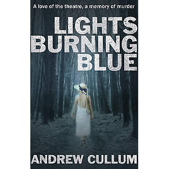 Lights Burning Blue - A Love of the Theatre - a Memory of Murder. by A