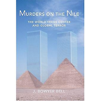 Murders on the Nile - The World Trade Center and Global Terror by J. B