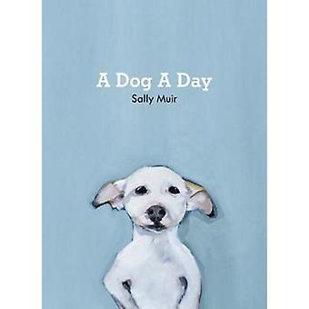 Dog A Day jäseneltä Sally Muir - 9781911216919 kirja