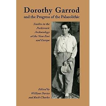 Dorothy Garrod och framstegen i paleolitiska av Ruth Charles-
