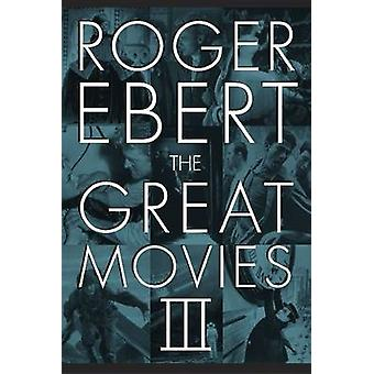 The Great Movies III by Roger Ebert - David Bordwell - 9780226182094