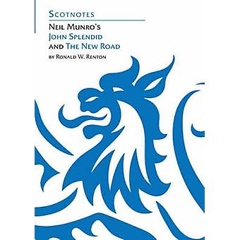 Neil Munro's John Splendid and the New Road by Ronald W. Renton - 978
