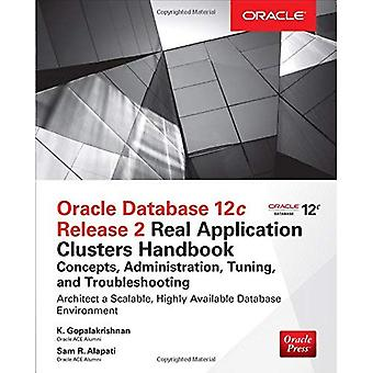 Oracle Database 12C Release 2 Oracle Real Application Clusters Handbook : Concepts, Administration, Tuning & dépannage (Oracle Press)