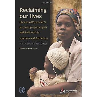 Återerövra våra liv: HIV och AIDS, kvinnors mark och äganderätt och utkomstmöjligheterna i södra och östra Afrika - berättelser och Svaren