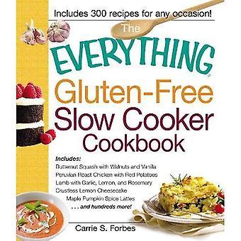 Wszystko bezglutenowe powolne kuchenka Cookbook: Obejmuje: Butternut Squash z orzechami i wanilii, peruwiański pieczony kurczak z czerwone ziemniaki, Baranek...... i setki więcej! (Wszystko do gotowania)