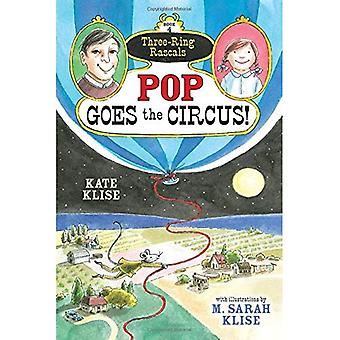 Pop Goes the Circus! (Three-Ring Rascals)