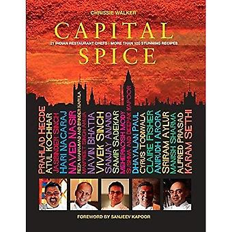 Capital Spice: 21 Indian Restaurant Chefs More Than 100 Stunning Recipes