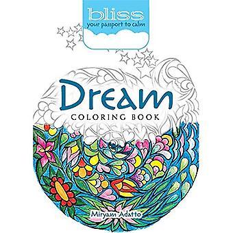 Bliss dröm målarbok: Ditt pass till lugn
