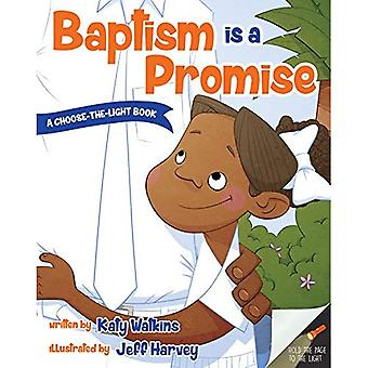 Baptism Is a Promise (a Choose-The-Light Book)