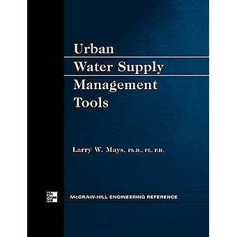 Urban Water Supply Management Tools by Mays & Larry
