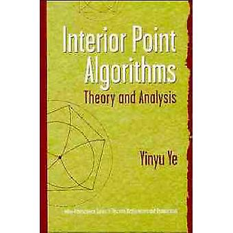 Interior Point Algorithms Theory and Analysis by Ye & Yinyu