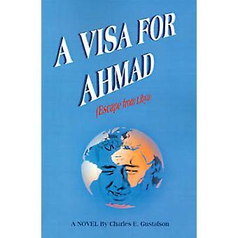 Um visto para Ahmad fuga da Líbia por Gustafson & E. Charles