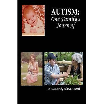 Autism One Familys Journey by Boldt & Alana