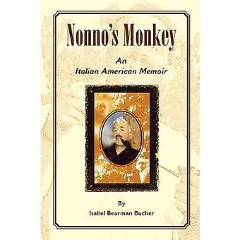 Nonnos Monkey an Italian American Memoir by Bucher & Isabel Bearman