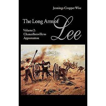 Långt armen av Lee historien av artilleriet av armén av norra Virginia volym 2 Chancellorsville till Appomattox av Wise & Jennings Cropper