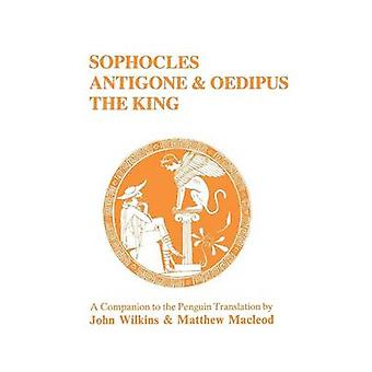 Sophocles Antigone and Oedipus the King A Companion to the Penguin Translation by Farhi & Moris