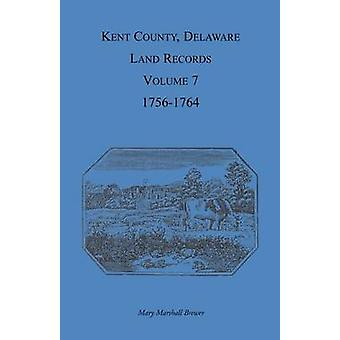 Kent County Delaware Land Records volume 7 17561764 par Brewer & Mary Marshal