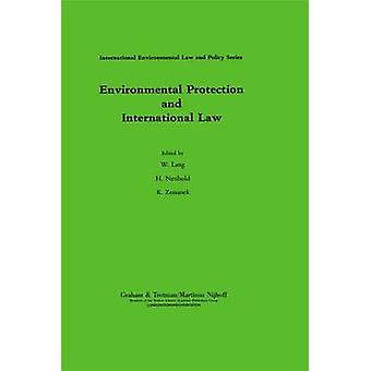 Environmental Protection and International Law by Lang & Winfried
