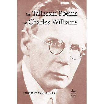 The Taliessin Poems of Charles Williams by Ridler & Anne