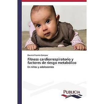 Fitness cardiorrespiratorio y factores de riesgo metablico door VicenteCampos Davinia
