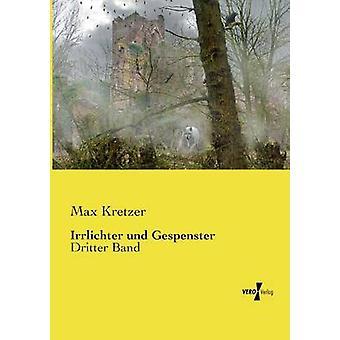Irrlichter und Gespenster par Kretzer & Max