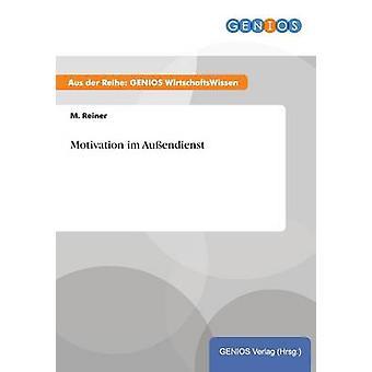 Motivation im Auendienst by Reiner & M.