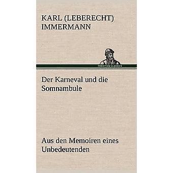 An der Karneval Und Die Somnambule af Immermann & Karl Leberecht
