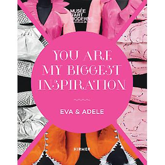 Eva & Adele - You Are My Biggest Inspiration by Musee d'Art Modern
