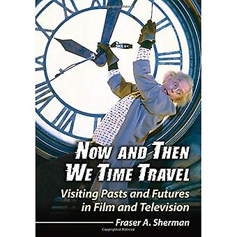 Nå og da vi tid reise: besøk fortid og framtid i Film og fjernsyn