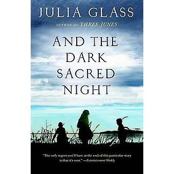 And the Dark Sacred Night by Julia Glass - 9780307456113 Book