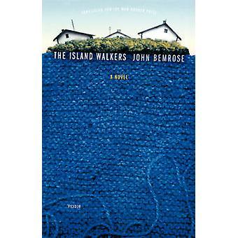 The Island Walkers by John Bemrose - 9780312423698 Book
