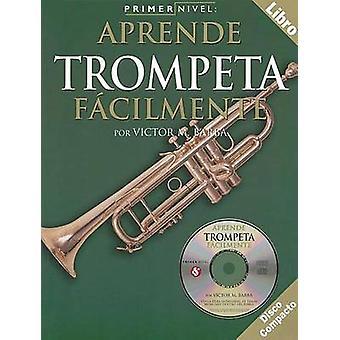Primer Nivel - Aprende Trompeta Facilmente by Victor M Barba - Victor