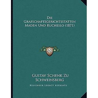 Die Grafschaftsgerichtsstatten Maden Und Rucheslo (1871) by Gustav Sc