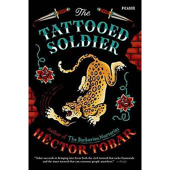 The Tattooed Soldier by Hector Tobar - 9781250055859 Book
