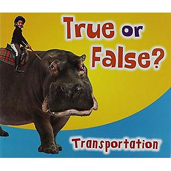 True or False? Transportation by Daniel Nunn - 9781410950758 Book