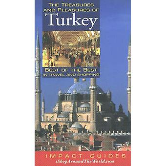 The Treasures and Pleasures of Turkey - Best of the Best in Travel and