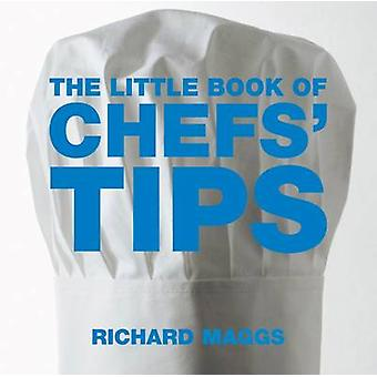 The Little Book of Chefs' Tips by Richard Maggs - 9781904573388 Book