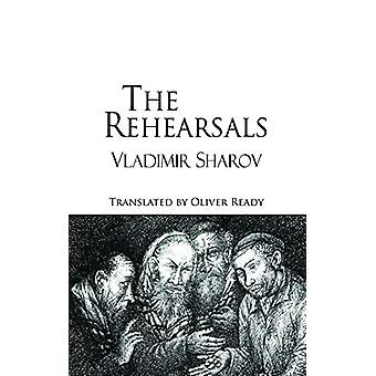 The Rehearsals by Vladimir Sharov - 9781910213148 Book