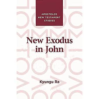 New Exodus in John by Kyungu Ra - 9781912120550 Book
