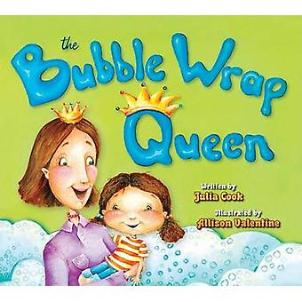 The Bubble Wrap Queen by Julia Cook - Allison Valentine - 97819316368